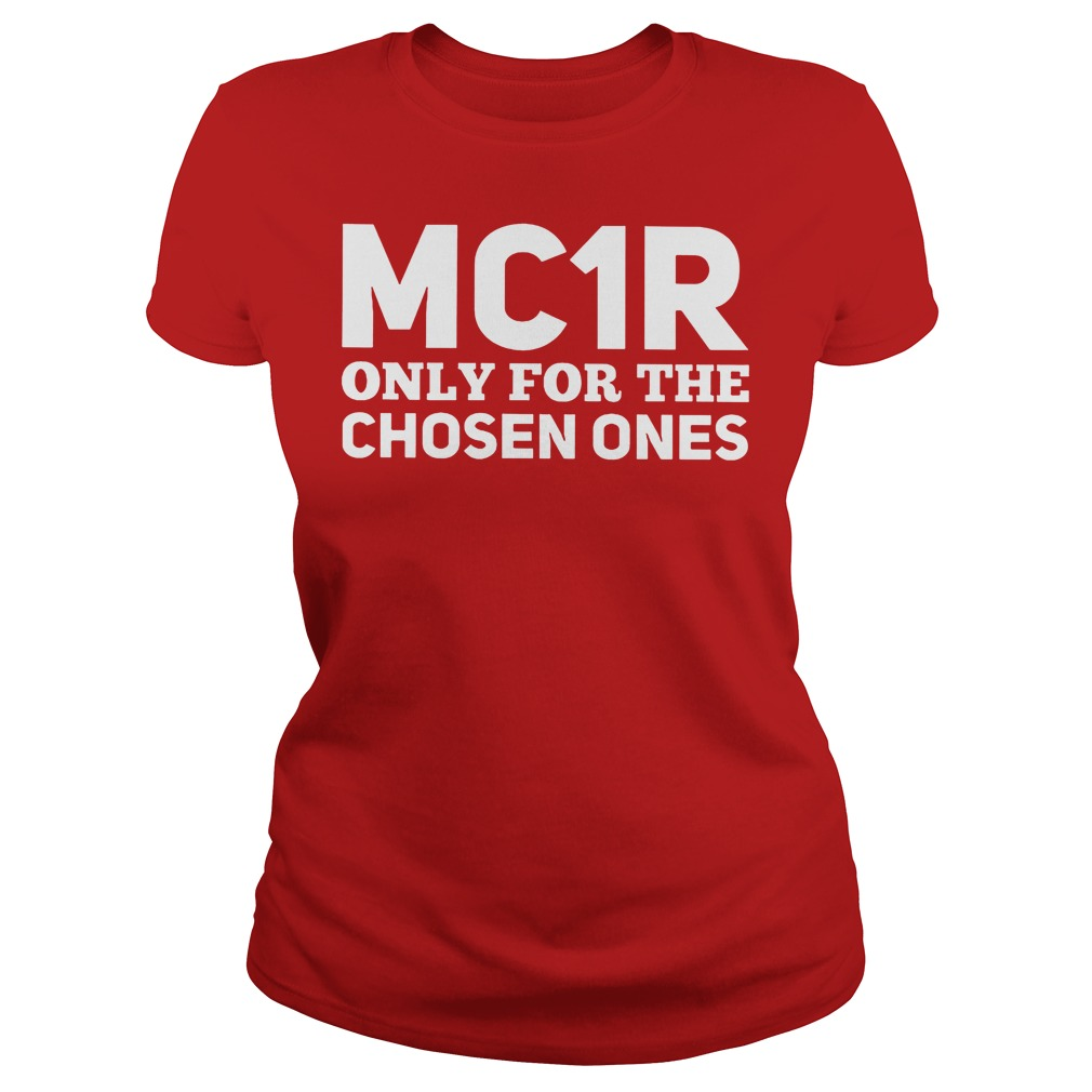 Mc1r Only For The Chosen Ones Ladies