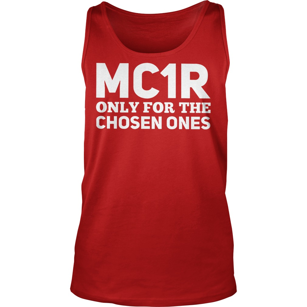 Mc1r Only For The Chosen Ones Tanktop