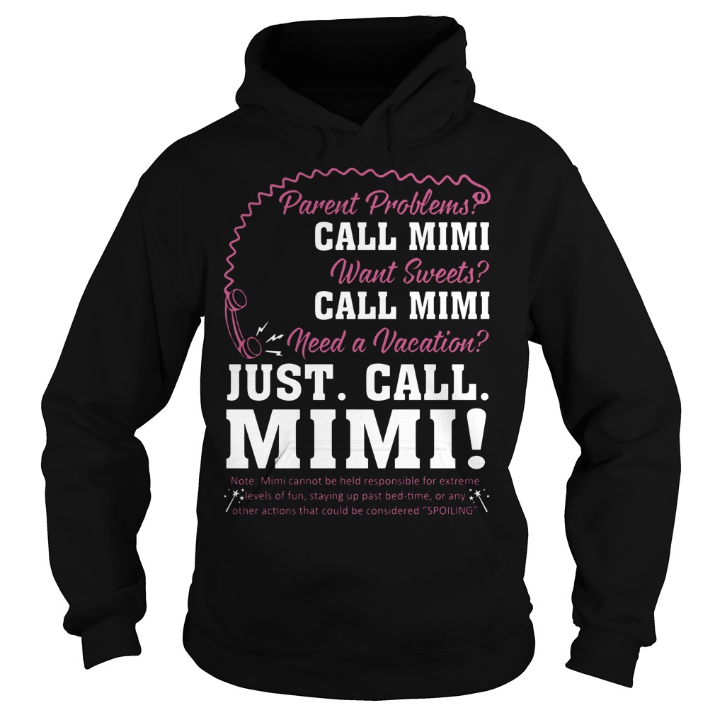 Parent Problems Call Mimi Need A Vacation Just Call Mimi Hoodie