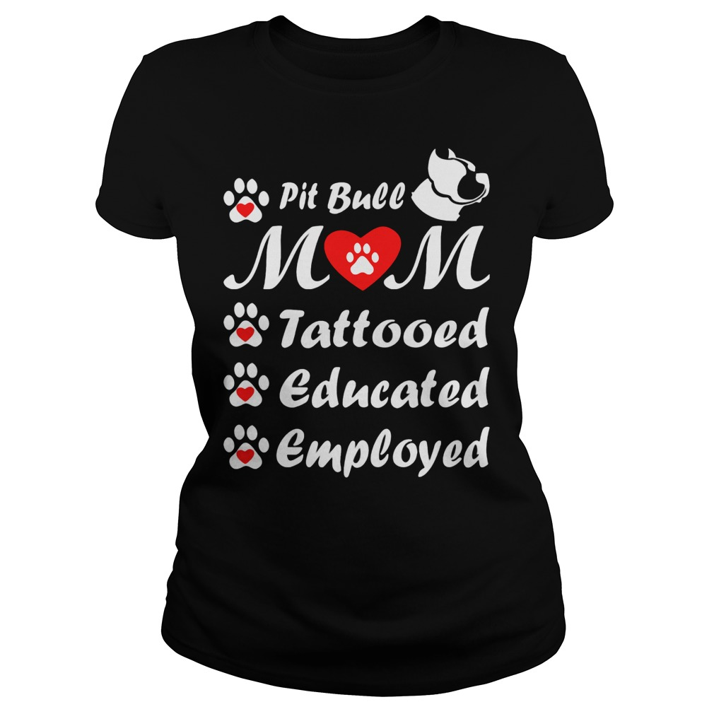 Pit Bull Mom Tattooed Educated Employed Ladies