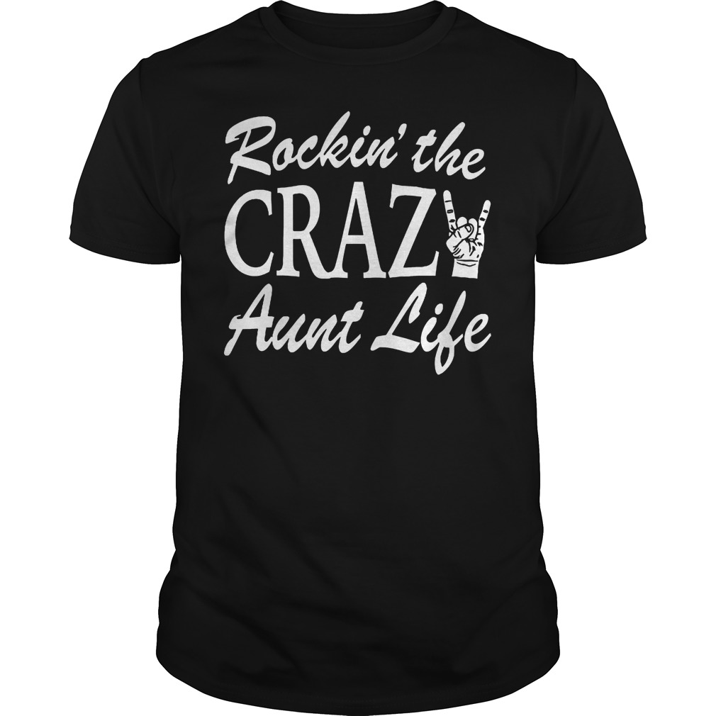 Rockin' The Crazy Aunt Life Shirt