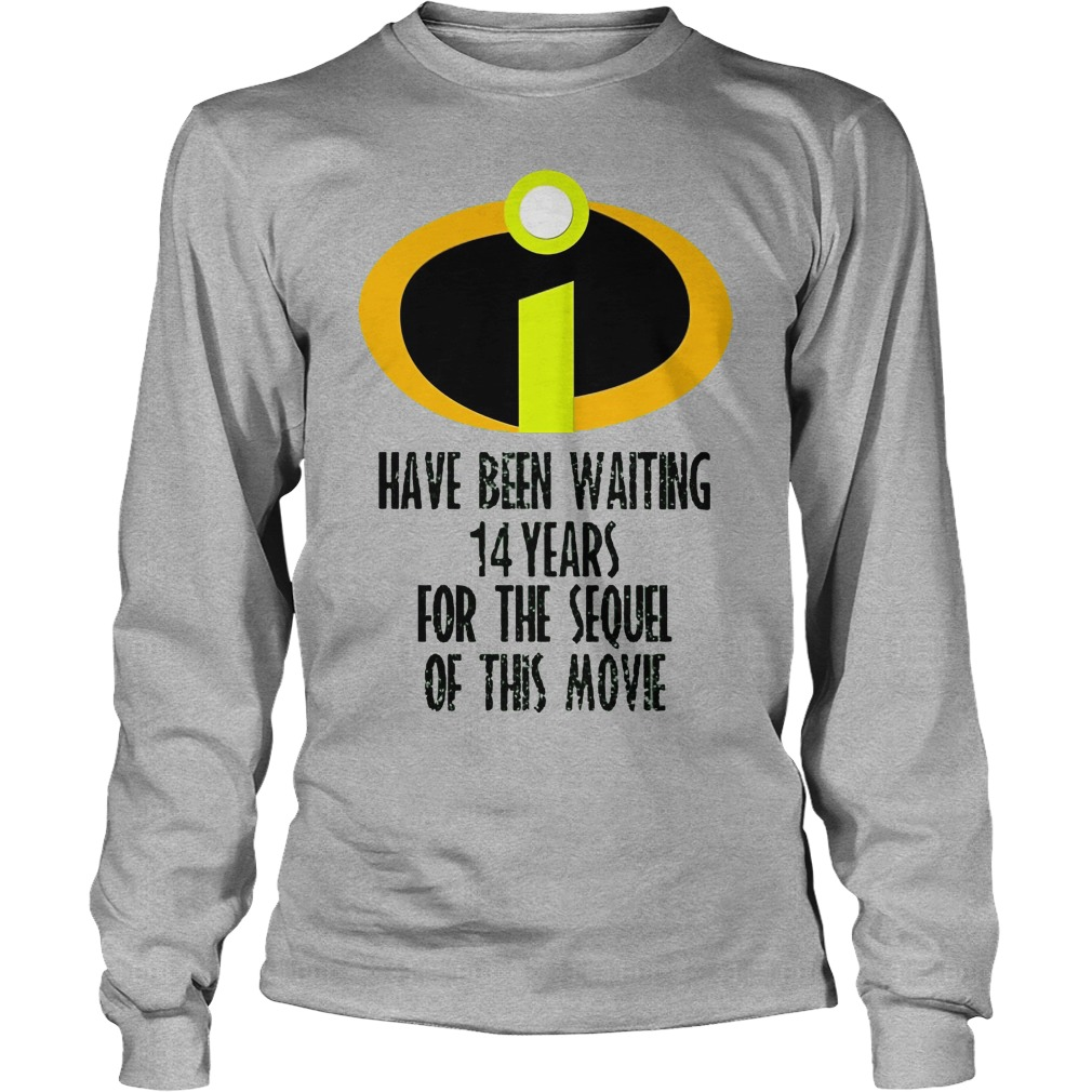 The Incredibles Have Been Waiting 14 Years For The Sequel Of This Movie Longsleeve