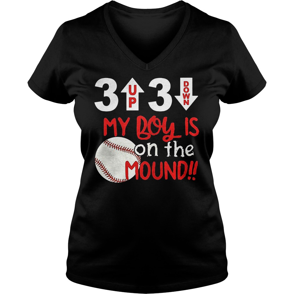 3 Up 3 Down My Boy Is On The Mound V Neck