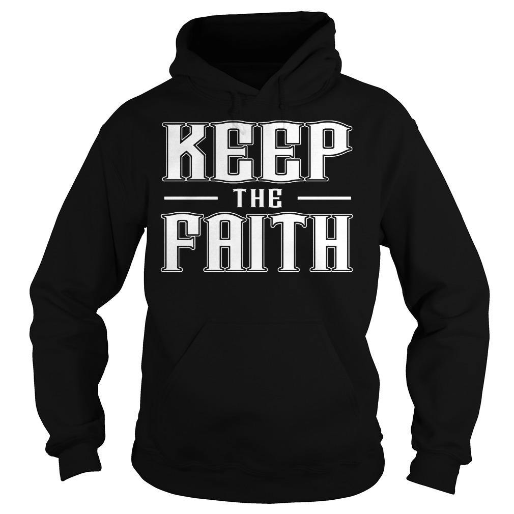 Keep The Faith Hoodie