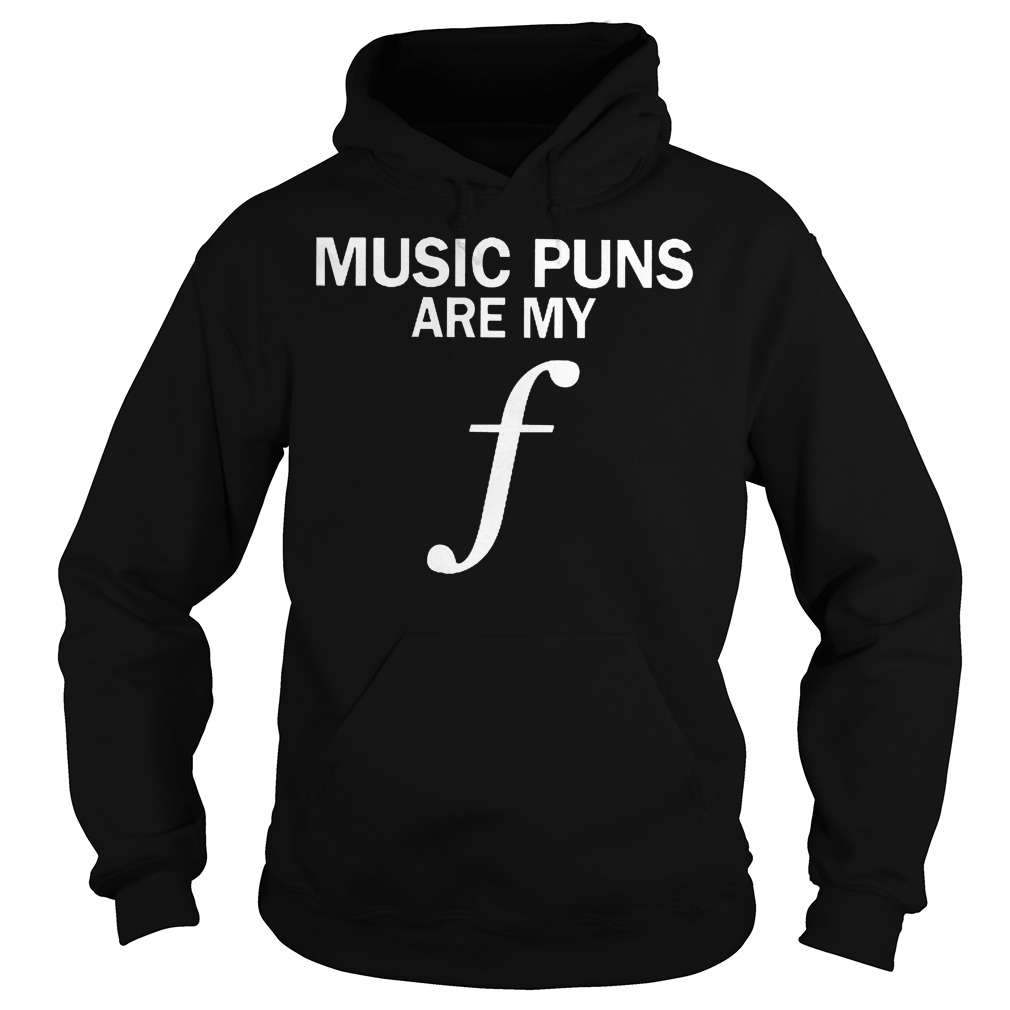 Music Puns Are My F Hoodie