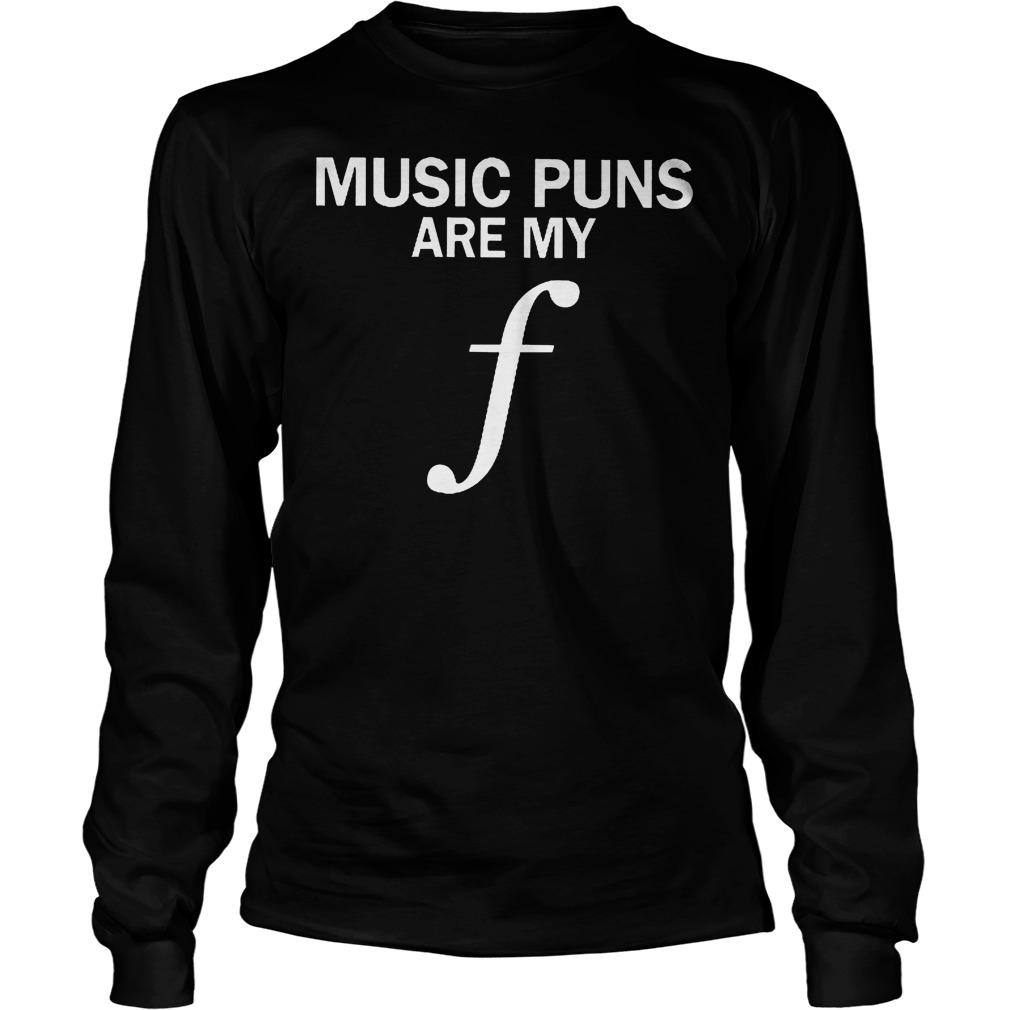 Music Puns Are My F Longsleeve