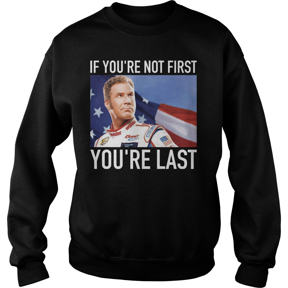 Ricky Bobby If You're Not First You're Last Sweater