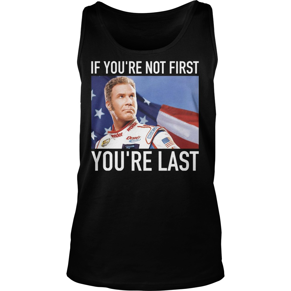 Ricky Bobby If You're Not First You're Last Tanktop