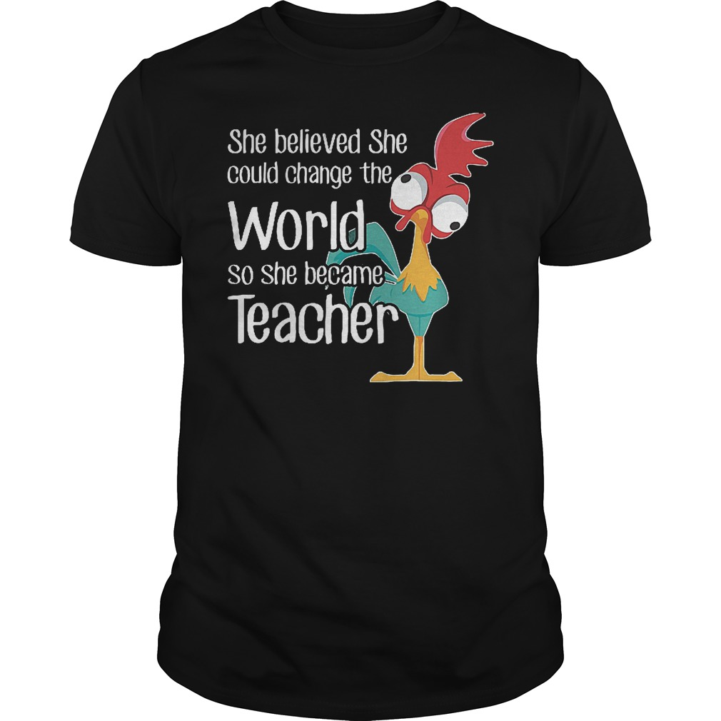 She Believed She Could Change The World Like Hei Hei Shirt