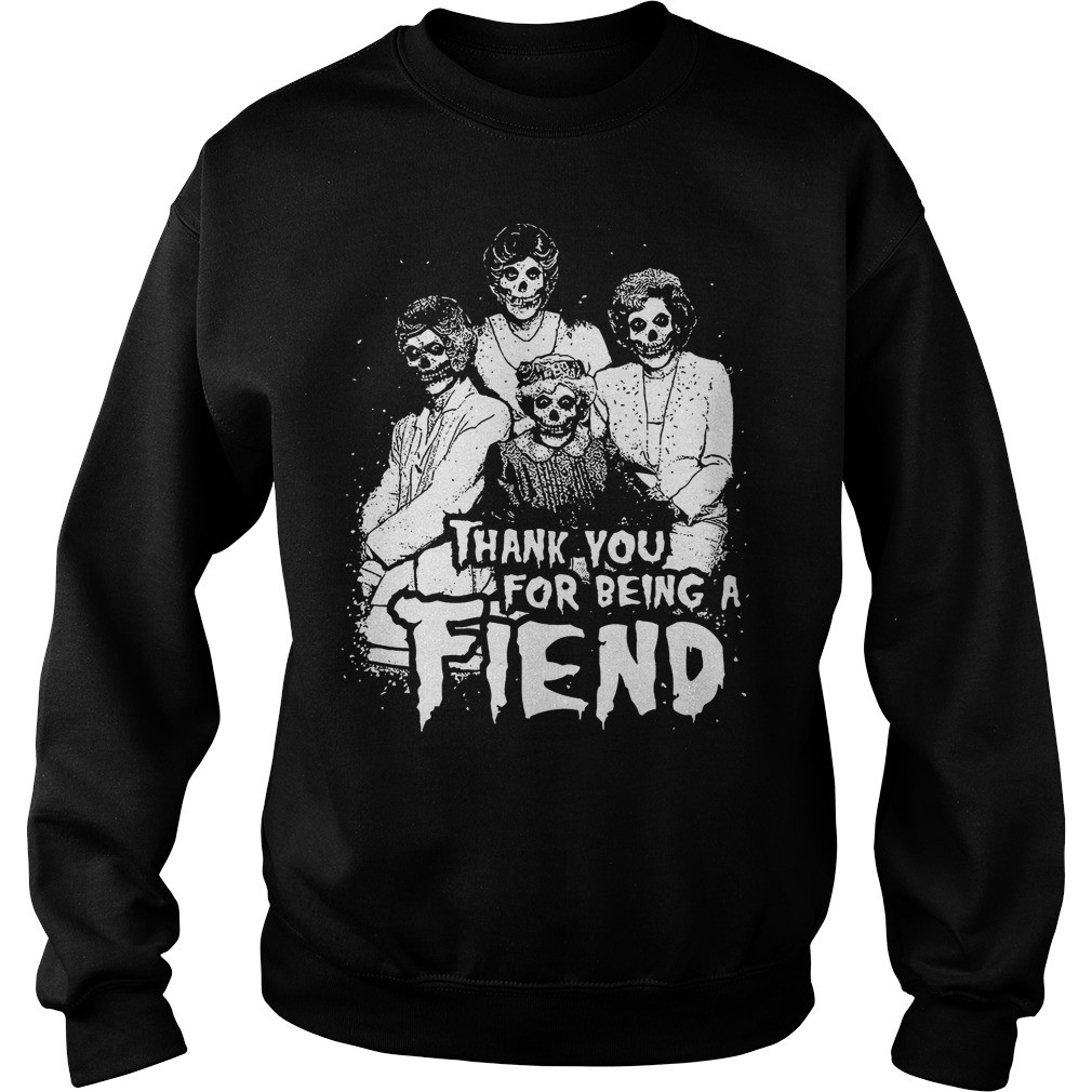 Thank You For Being A Fiend Sweater