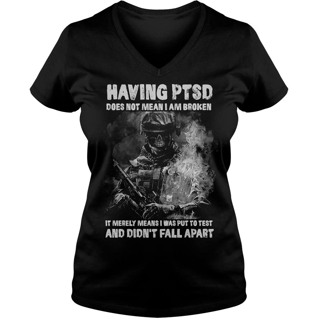 Veteran Having Ptsd Does Not Mean I Am Broken V Neck
