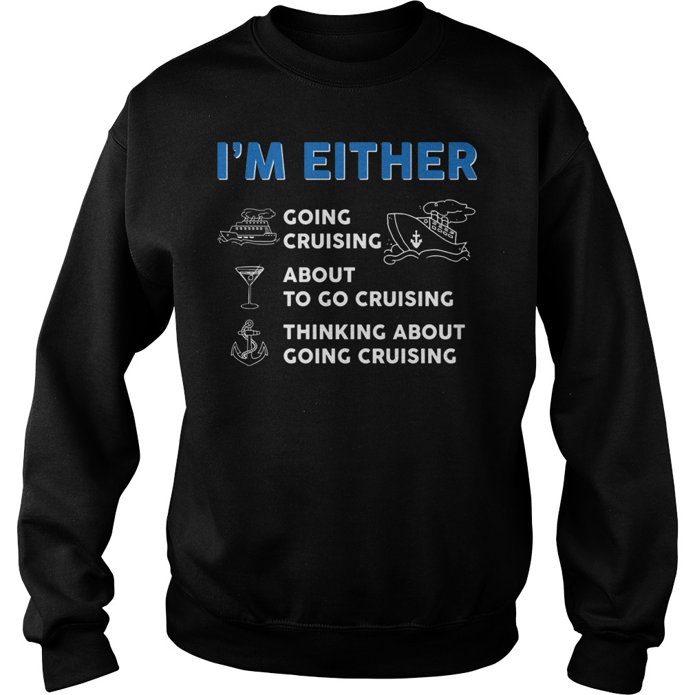 I'm Either About To Go Cruising Sweater
