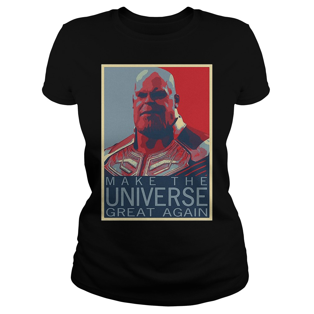 Infinity War Thanos Make The Universe Great Again Ladies