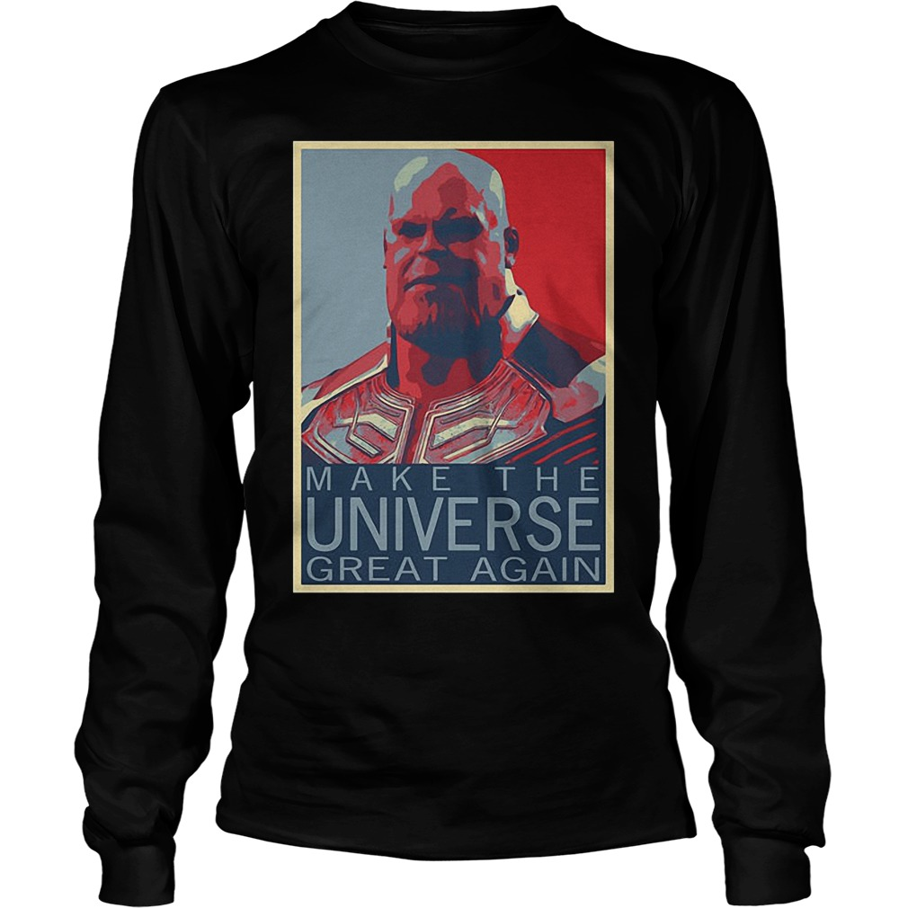 Infinity War Thanos Make The Universe Great Again Longsleeve