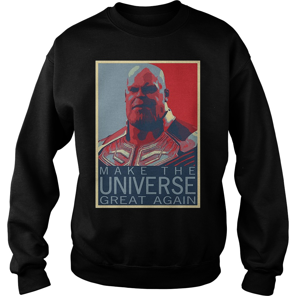 Infinity War Thanos Make The Universe Great Again Sweater