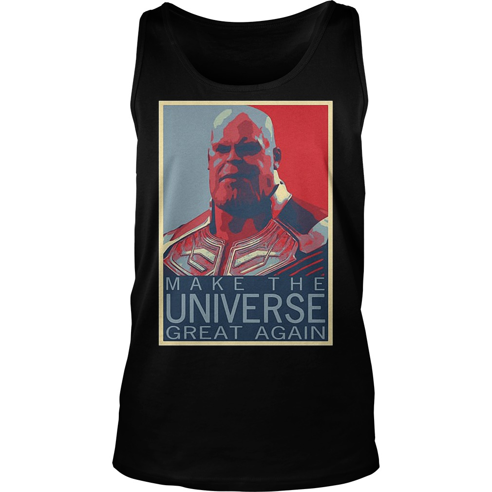 Infinity War Thanos Make The Universe Great Again Tanktop