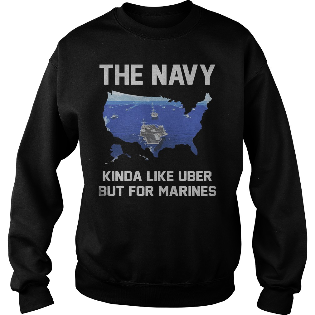 The Navy Kinda Like Uber But For Marines Sweater