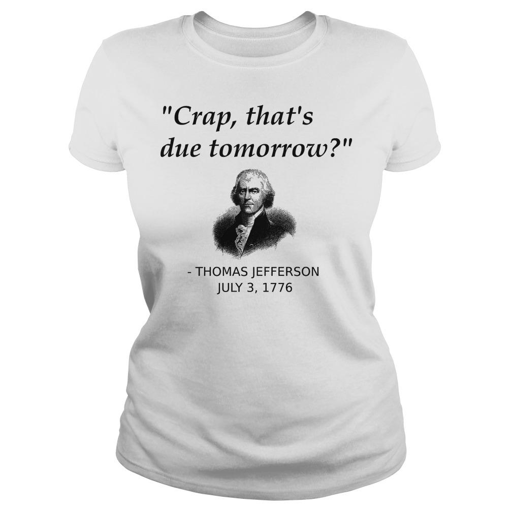 Thomas Jefferson Crap That's Due Tomorrow Ladies