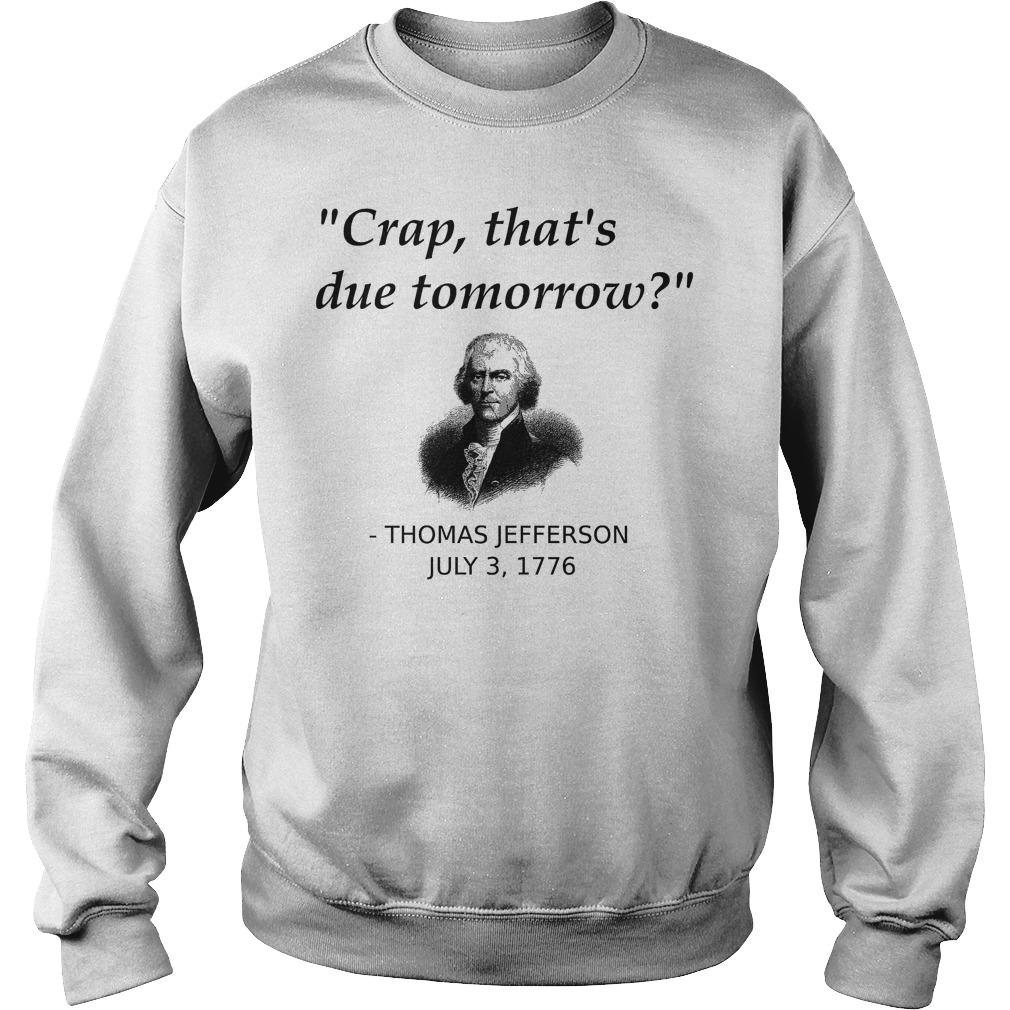 Thomas Jefferson Crap That's Due Tomorrow Sweater