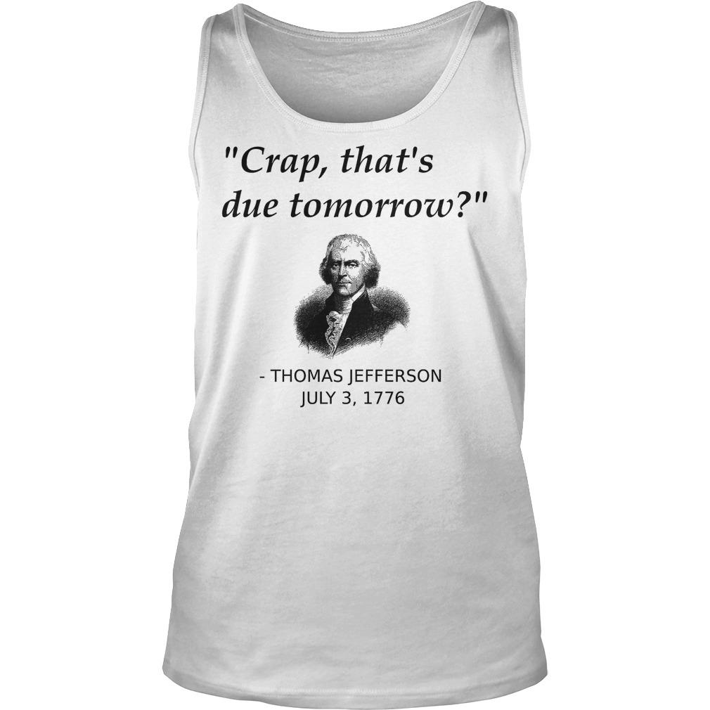 Thomas Jefferson Crap That's Due Tomorrow Tanktop