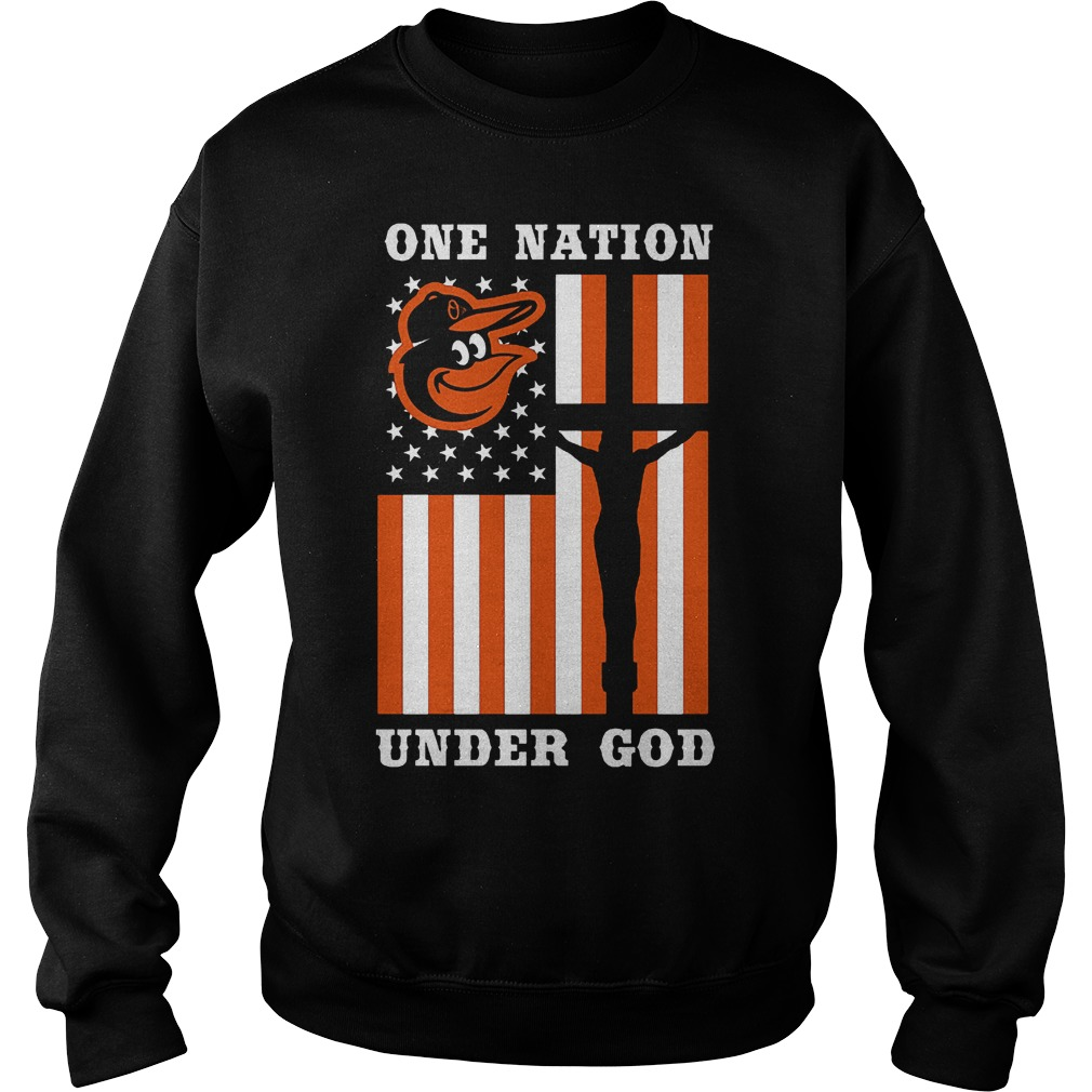 Baltimore Orioles – One Nation Under God T-Shirt Sweat Shirt
