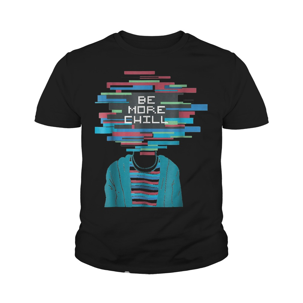 Be More Chill T-Shirt Youth Tee