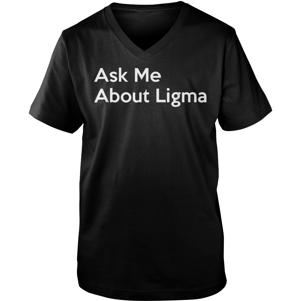 Best Price Ask Me About Ligma T-Shirt Guys V-Neck