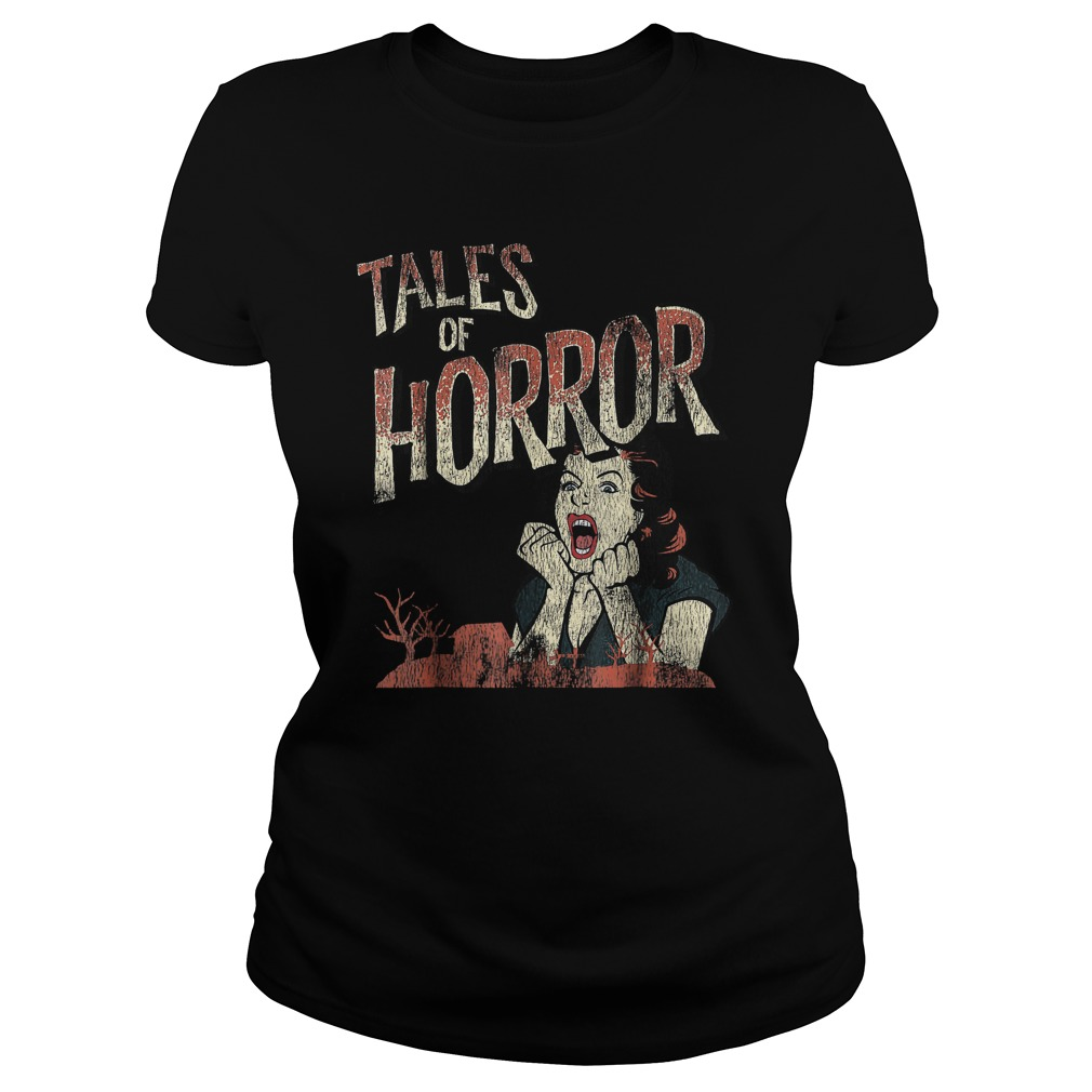 Best Price Funny Halloween Tales Of Horror T-Shirt Classic Ladies Tee