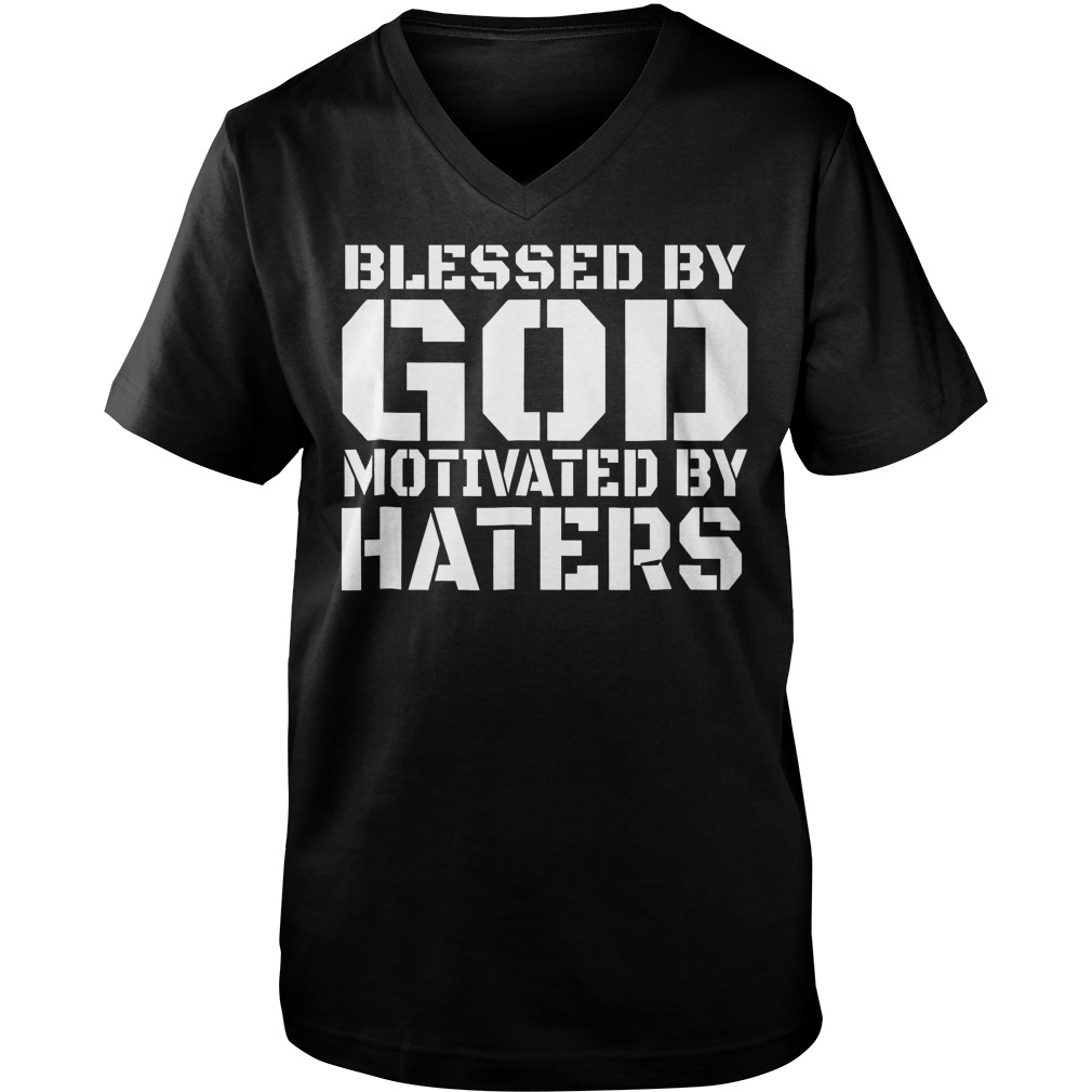 Blessed With God Motivated By Haters T-Shirt Guys V-Neck