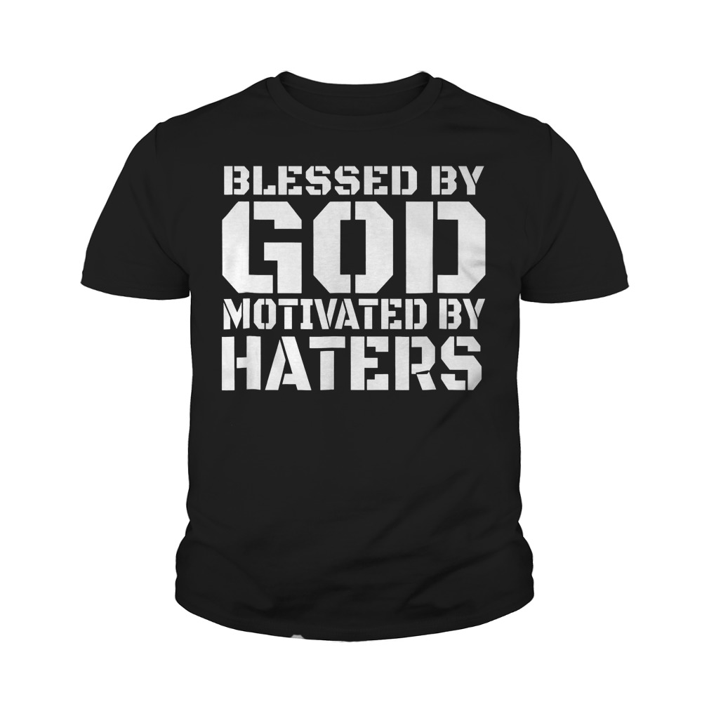 Blessed With God Motivated By Haters T-Shirt Youth Tee