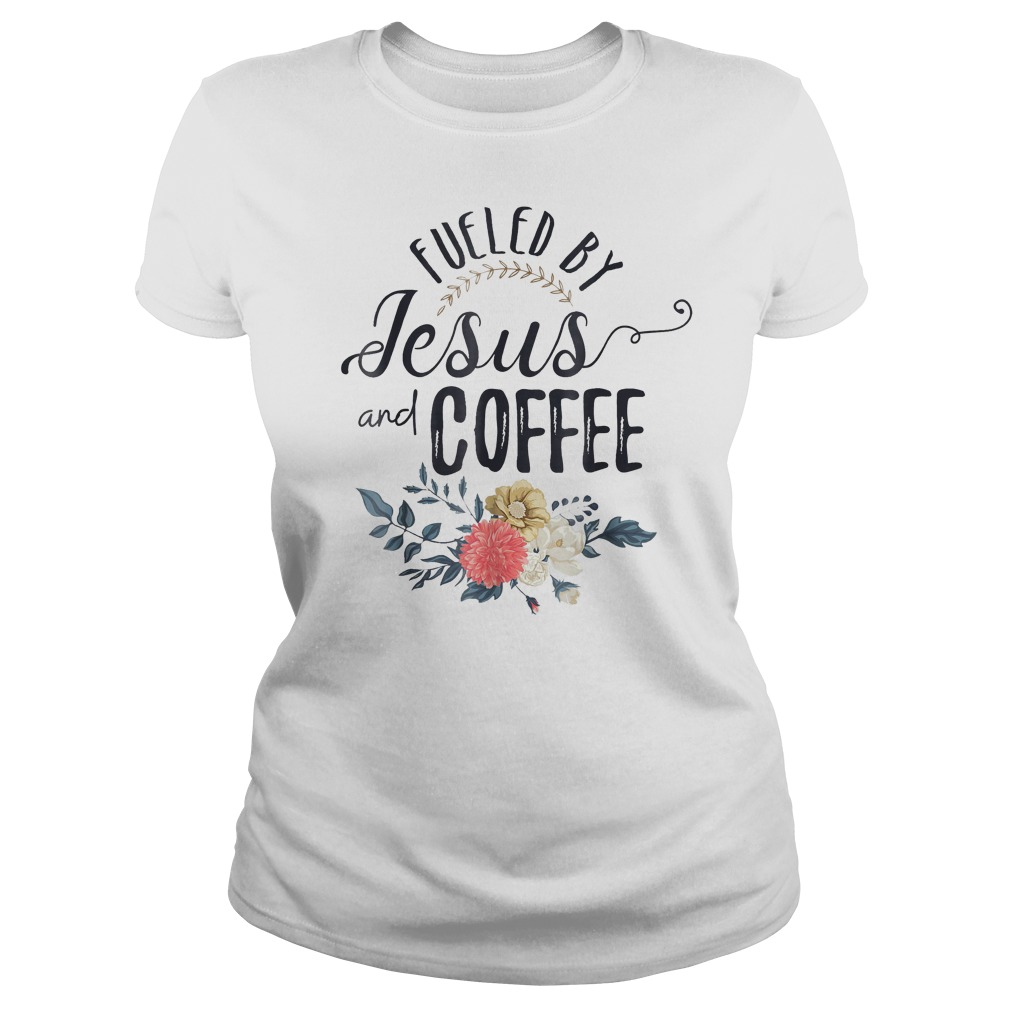 Fueled By Jesus And Coffee T-Shirt Classic Ladies Tee