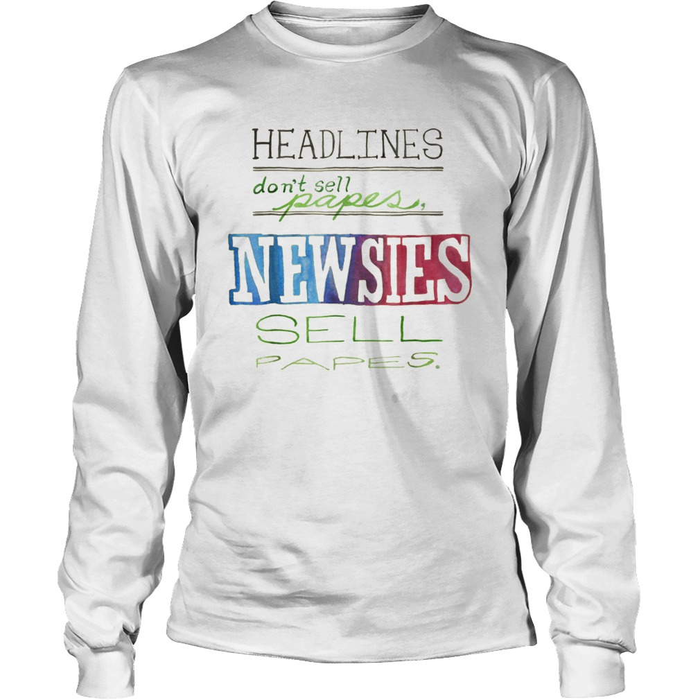 Headlinesdont sell papes newsies sell papes t shirt for Where to sell t shirts