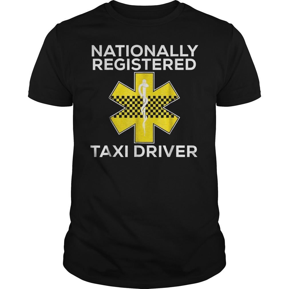 Nationally Registered Taxi Driver T Shirt Guys Tee.jpg