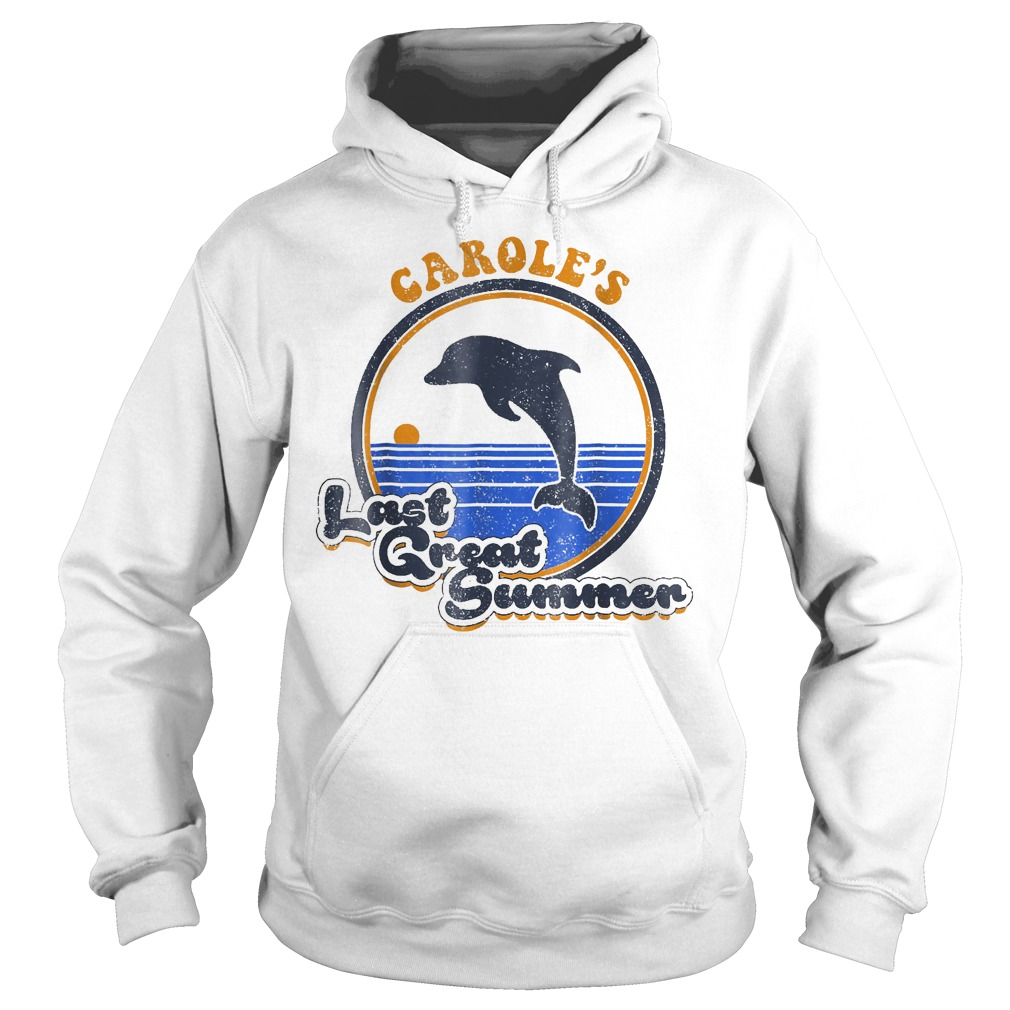 Official Carole's Last Great Summer T-Shirt Hoodie