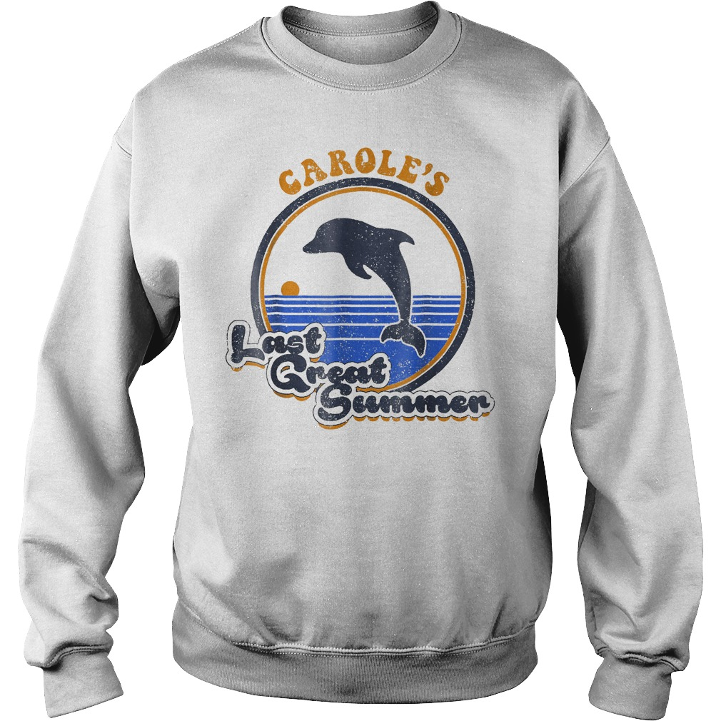 Official Carole's Last Great Summer T-Shirt Sweatshirt Unisex