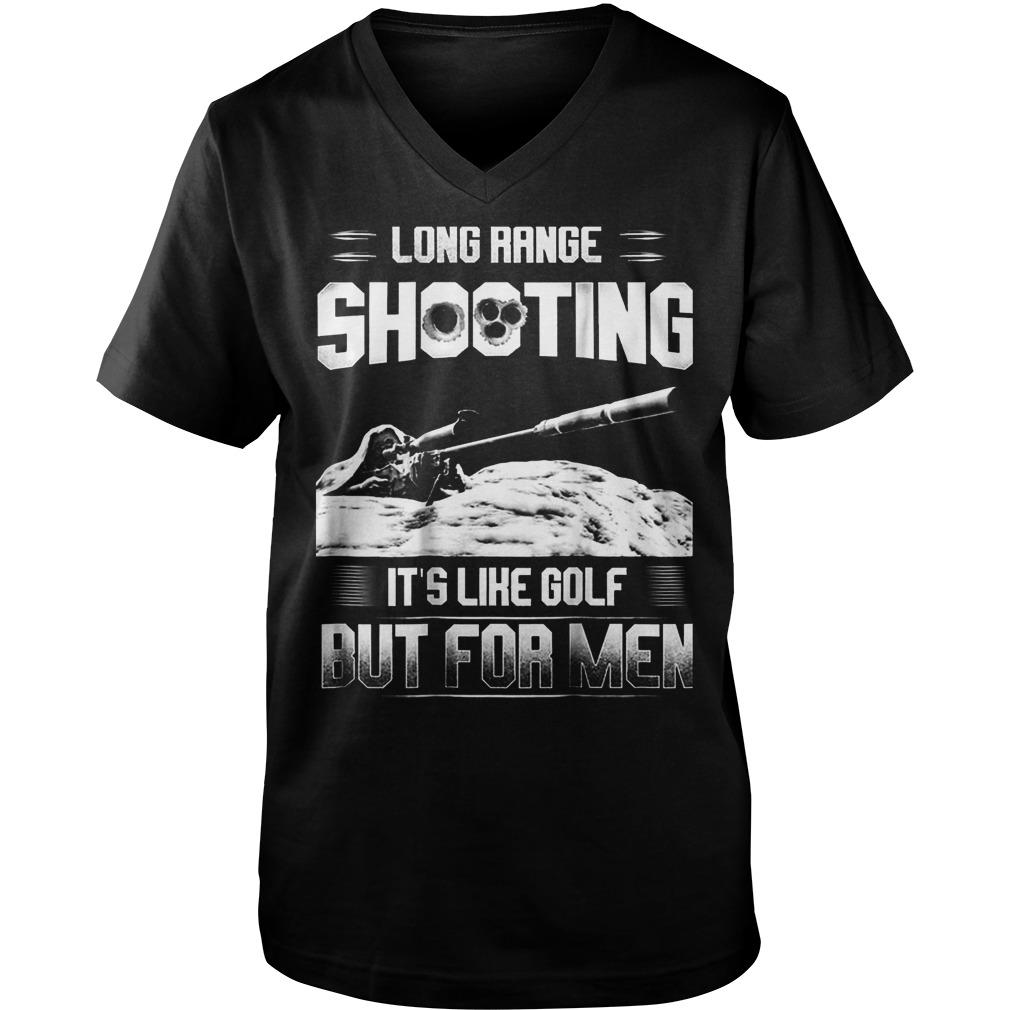 Official Long Range Shooting It's Like Golf But For Men T-Shirt Guys V-Neck