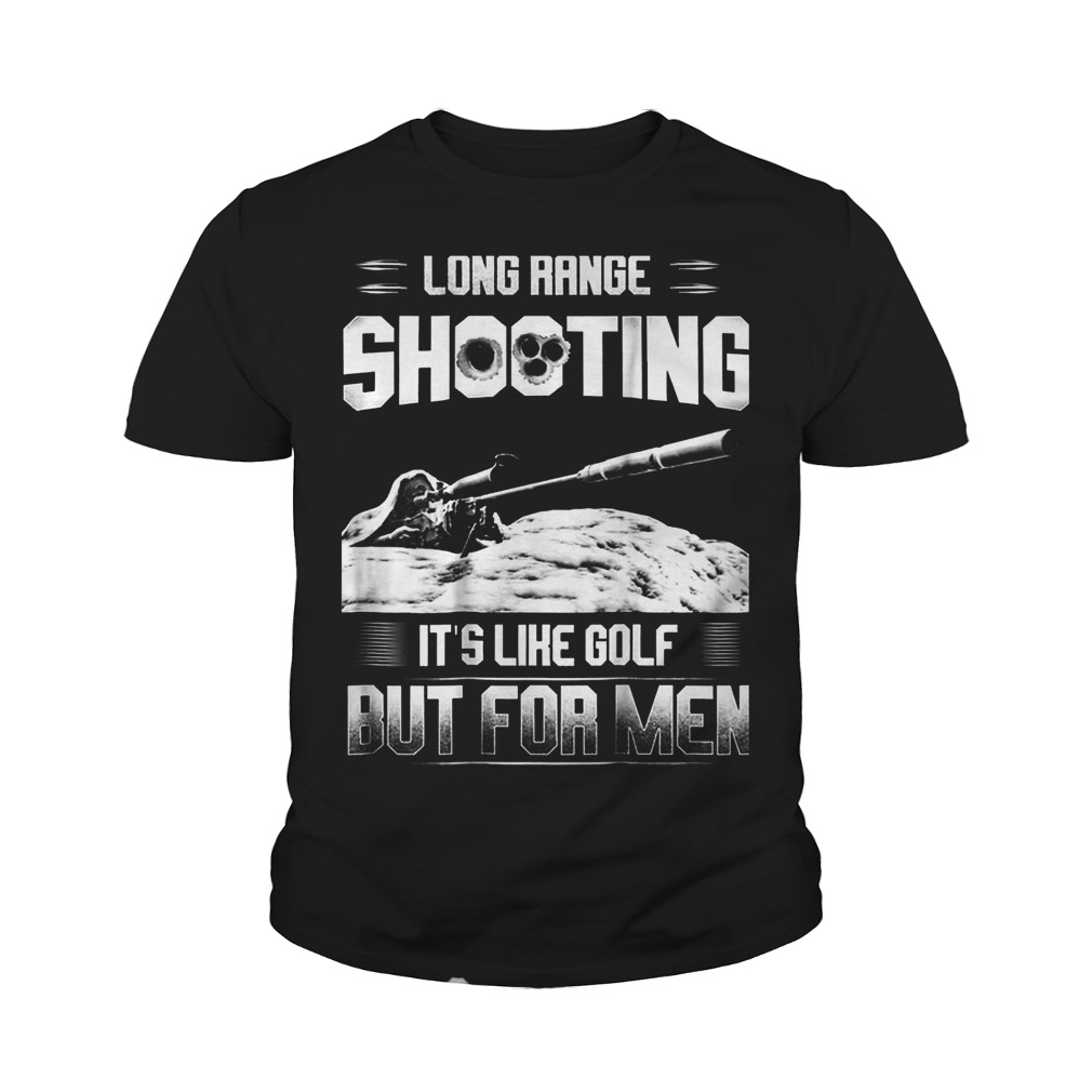 Official Long Range Shooting It's Like Golf But For Men T-Shirt Youth Tee