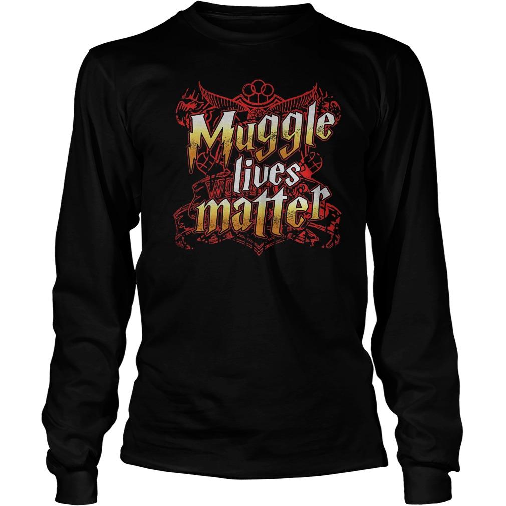 Official Muggle Lives Matter T-Shirt Longsleeve Tee Unisex