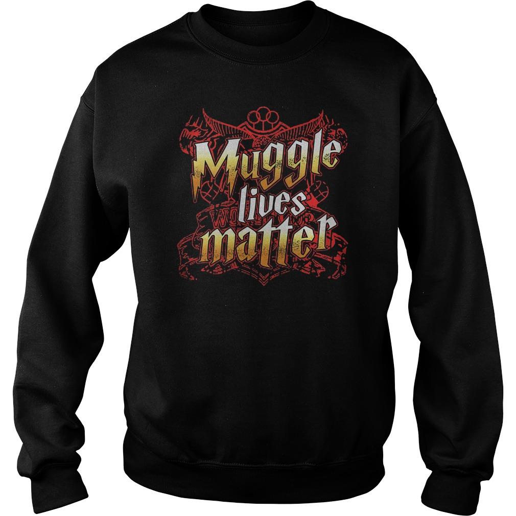 Official Muggle Lives Matter T-Shirt Sweatshirt Unisex