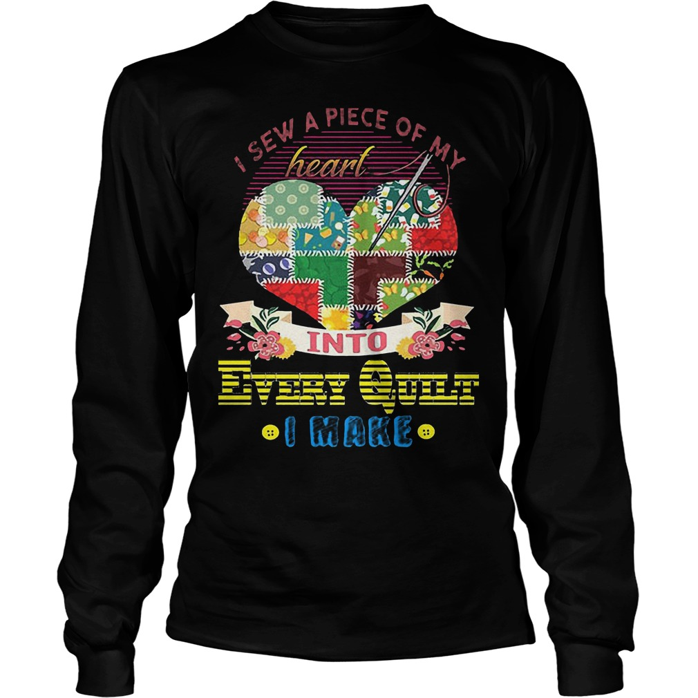 Premium I Sew A Piece Of Y Heart Into Every Quilt I Make T-Shirt Longsleeve Tee Unisex