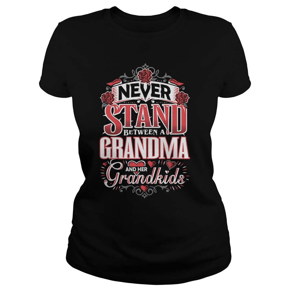 Shouldn't Stand Between A Grandma and Her Grandkids T-Shirt Classic Ladies Tee