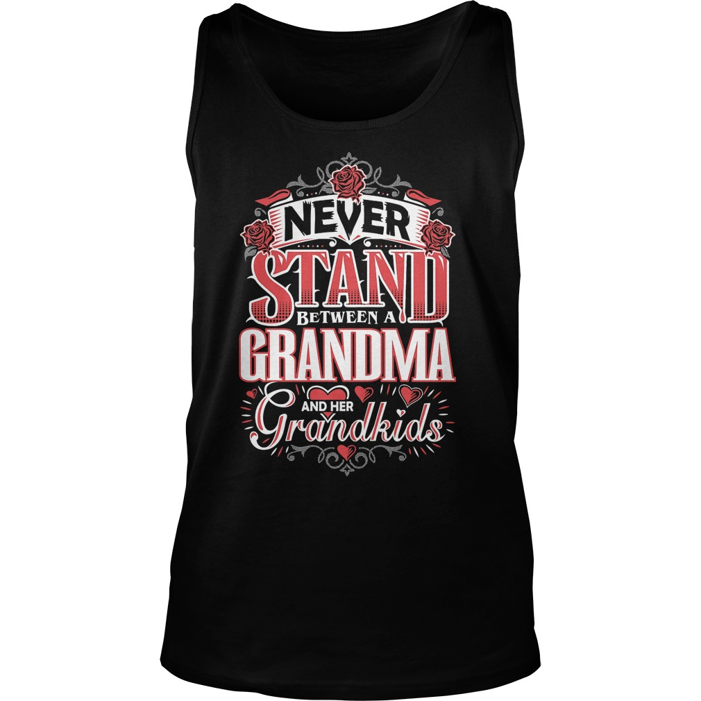 Shouldn't Stand Between A Grandma and Her Grandkids T-Shirt Tank Top Unisex