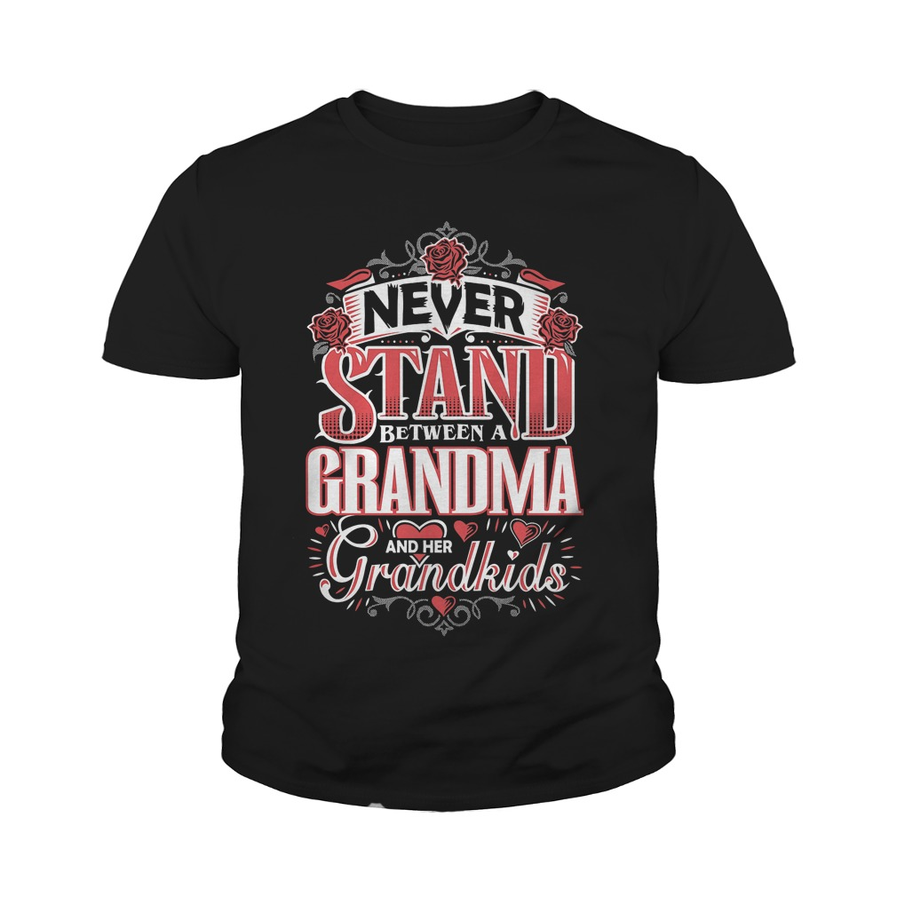 Shouldn't Stand Between A Grandma and Her Grandkids T-Shirt Youth Tee