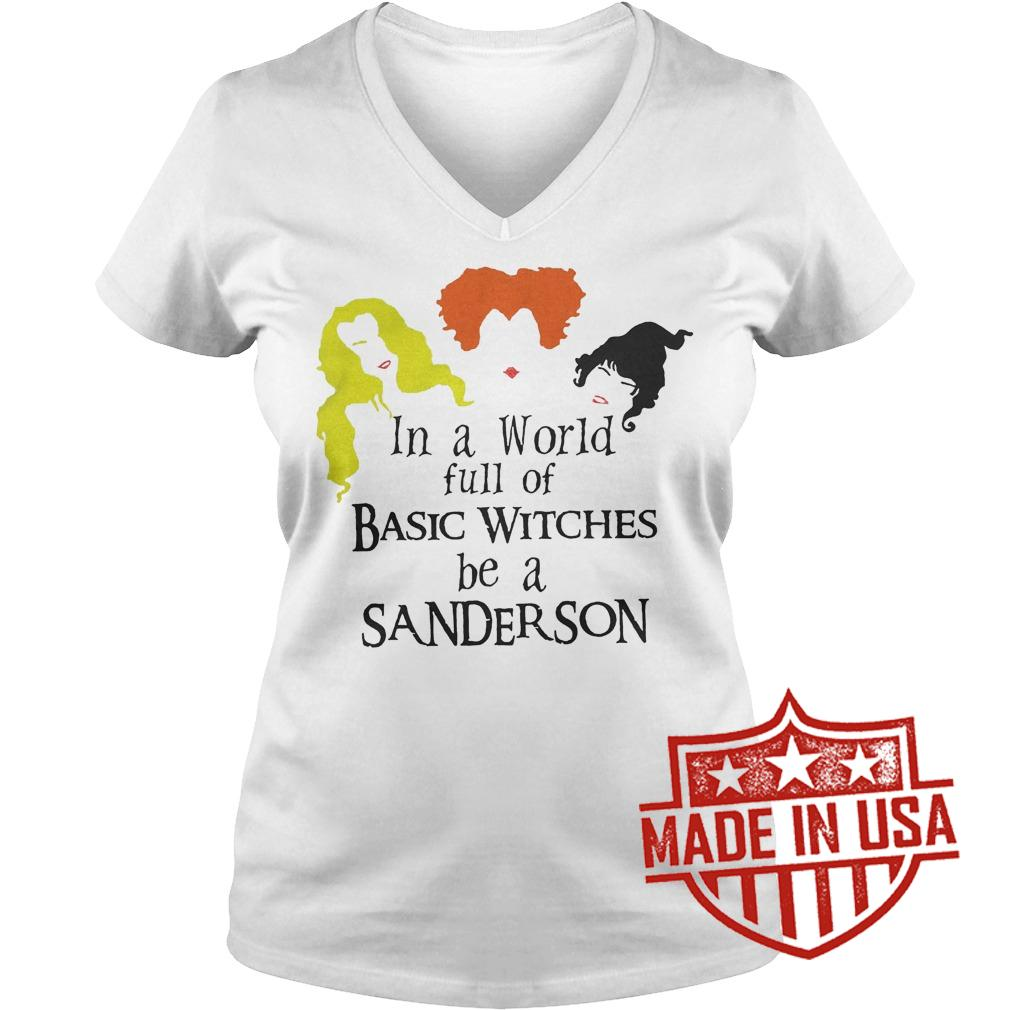 Best Price Hocus pocus In a world full of Basic Witches be a Sanderson shirt Ladies V-Neck