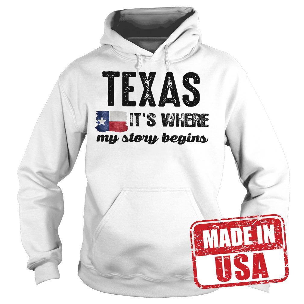 Best Price Texas It's Where My Story Begins Shirt Hoodie