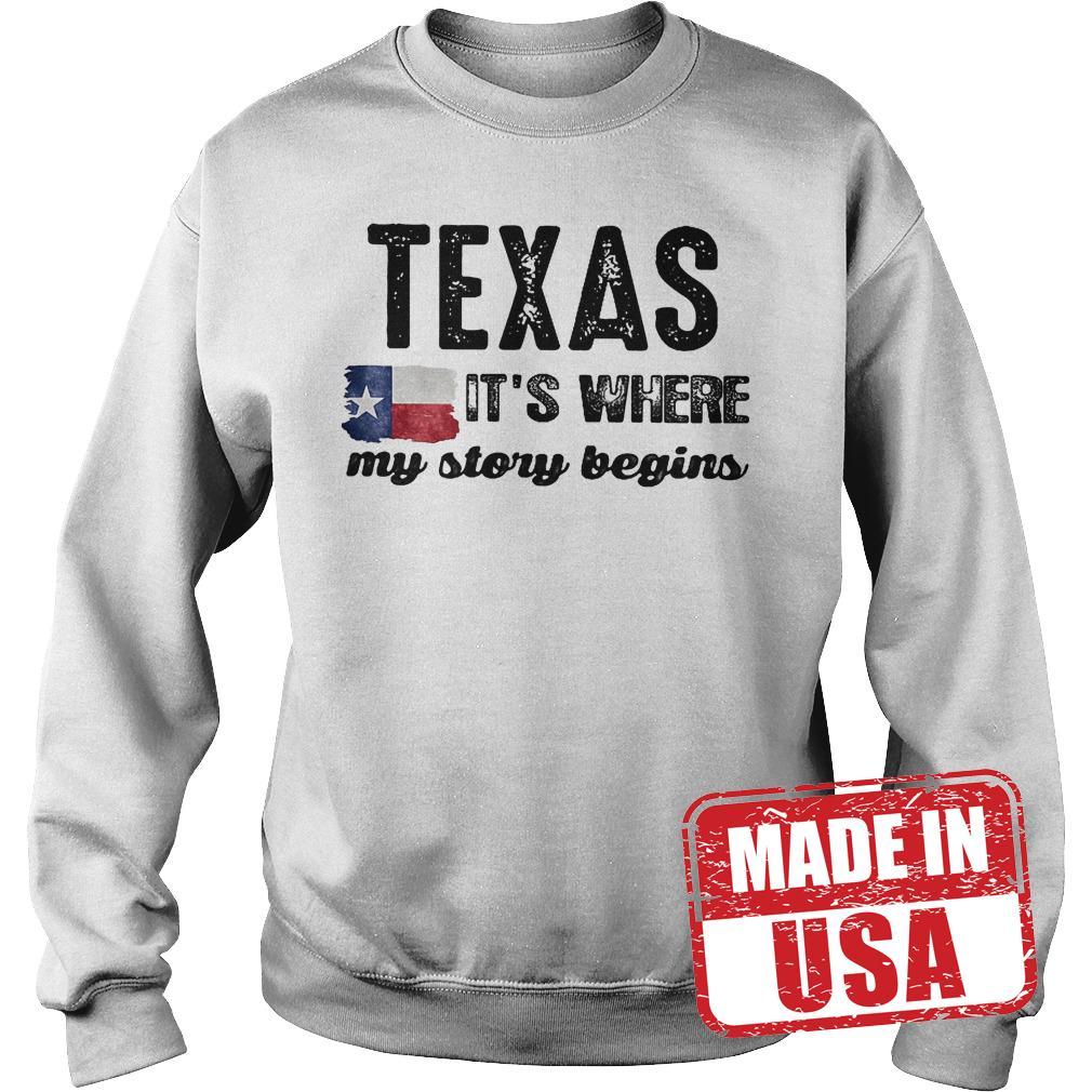 Best Price Texas It's Where My Story Begins Shirt Sweatshirt Unisex
