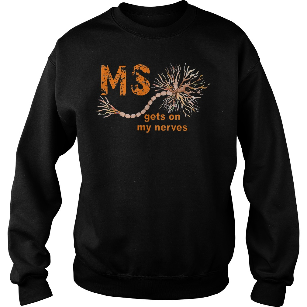 Nice Sclerosis Awareness MS Gets On My Nerves Shirt Sweatshirt Unisex