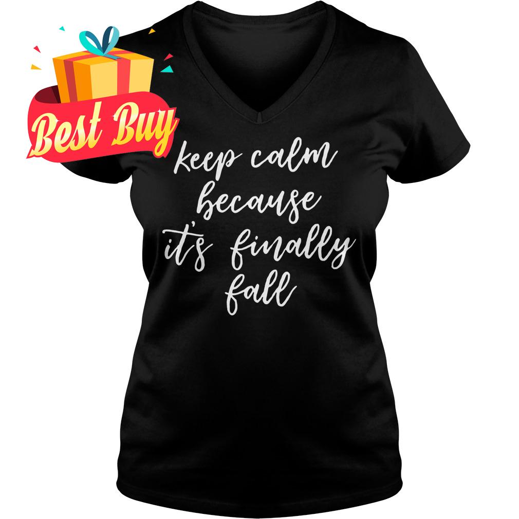 Official Keep Calm Because It's Finally Fall shirt Ladies V-Neck