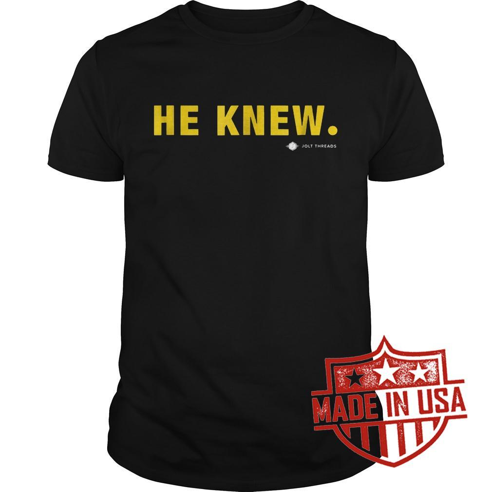 Original He Knew Jolt Threads Shirt