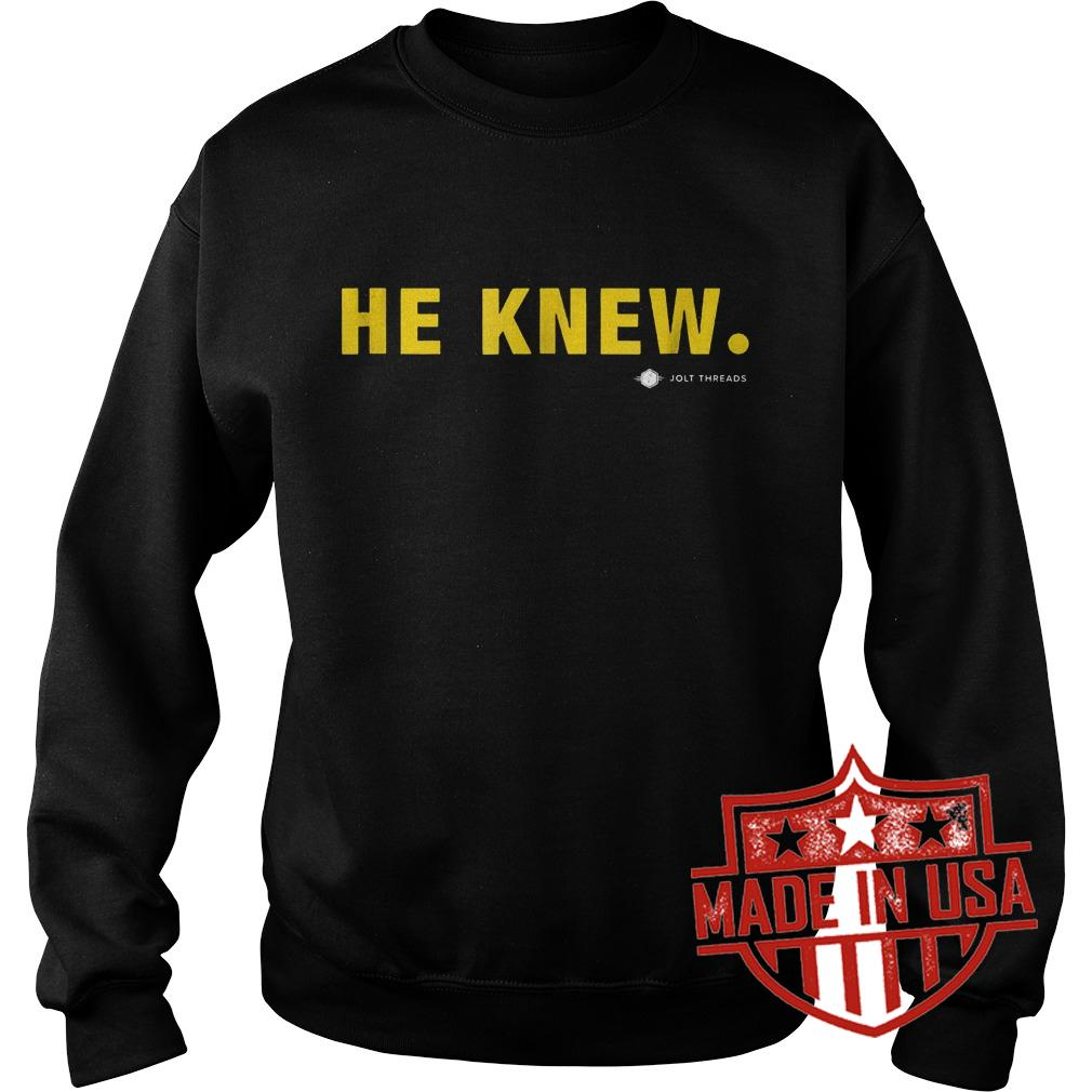 Original He Knew Jolt Threads Shirt Sweatshirt Unisex